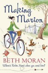 Making Marion: Where's Robin Hood When You Need Him? - Beth Moran