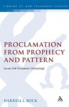 Proclamation from Prophecy and Pattern: Lucan Old Testament Christology - Darrell Bock