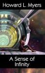 A Sense of Infinity - Howard L. Myers