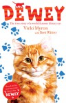 Dewey: the true story of a world famous library cat - Vicki Myron, Bret Witter