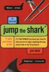 Jump the Shark: When Good Things Go Bad - Jon Hein