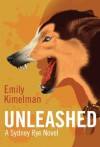 Unleashed (Sydney Rye Book One) - Emily Kimelman