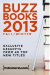 Buzz Books 2013: Fall/Winter - Publishers Lunch