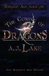 The Coming of Dragons: The Darkest Age - A.J. Lake
