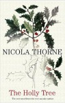 The Holly Tree - Nicola Thorne