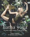 Hatha Yoga: The Body's Path to Balance, Focus, and Strength - Ulrica Norberg, Andreas Lundberg