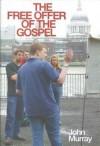 The Free Offer of the Gospel - John Murray