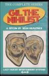 Gil The Nihilist: A Sitcom - Sean Kilpatrick