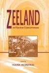 Zeeland, Or, Elective Concurrences: A Novel - Hans Koning
