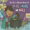 Joe-Joe the Wizard Brews Up Solids, Liquids, and Gases - Eric Braun, Robin Boyden