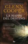 La mappa del destino - Glenn Cooper, Velia Februari, Amalia Rincori