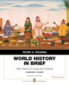 World History in Brief: Major Patterns of Change and Continuity, Combined Volume, Penguin Academic Edition (8th Edition) - Peter N. Stearns