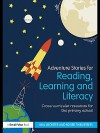 Adventure Stories for Reading, Learning and Literacy - Mal Leicester, Roger Twelvetrees