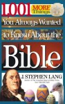 1,001 More Things You Always Wanted to Know about the Bible - J. Lang, Stephen Stephen Lang