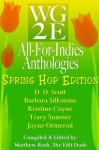The WG2E All-For-Indies Anthologies: Spring Hop Edition - Tracy Sumner, Jayne Ormerod, Kristine Cayne, Barbara Silkstone, D. D. Scott