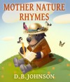 Mother Nature Rhymes - D.B. Johnson