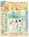 Walking the World in Wonder: A Children's Herbal - Ellen Evert Hopman, Steven Foster