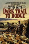 Dark Trail to Dodge - Cotton Smith