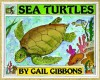 Sea Turtles - Gail Gibbons