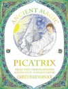 Ancient Magic: Selected Picatrix Translations and Commentary - Christopher Warnock, John Michael Greer, Nigel Jackson
