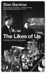 The Likes Of Us: Stories Of Five Decades - Stan Barstow