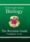 Biology: Double Science :GCSE: The Revision Guide: Foundation Level - Richard Parsons, Paddy Gannon