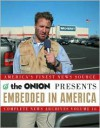 Embedded in America: The Onion Complete News Archives Volume 16 - The Onion, Amie Barrodale