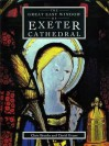 Great East Window Of Exeter Cathedral: A Glazing History - Chris Brooks, David Evans