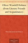 Oliver Wendell Holmes (from Literary Friends and Acquaintance) - William Dean Howells