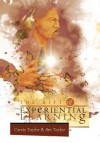 The Gift of Experiential Learning - Carrie J. Taylor, Jim Taylor