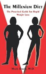 The Millenium Diet, the Practical Guide for Rapid Weight Loss - Mark Davis