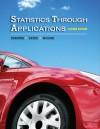 Statistics Through Applications - Dan Yates, David Moore, Daren Starnes, Daren S. Starnes
