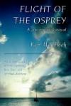 Flight of the Osprey : A Journey of Renewal - Kurt Mondloch