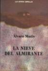 La nieve del almirante - Álvaro Mutis