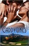 CaddyGirls - V.K. Sykes
