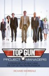 Top-Gun Project Managers: 8 Strategies for Reaching the Top of the PM Profession - Richard Morreale