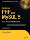 Beginning PHP and MySQL 5: From Novice to Professional - W. Jason Gilmore