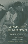 Army of Shadows: Palestinian Collaboration with Zionism, 1917�1948 - Hillel Cohen