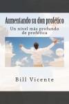 Aumentando Su Don Profe'tico: Un Nivel Mas Profundo de Profetica - Peter Robinson, James Langton