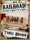 Beauty of a Beast (Railroad! #5) - Tonia Brown