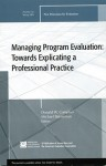 Managing Program Evaluation: Towards Explicating a Professional Practice: New Directions for Evaluation 121, Spring 2009 (J-B PE Single Issue (Program) Evaluation) - Donald W. Compton, Michael Baizerman