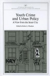 Youth Crime and Urban Policy: A View from the Inner City (AEI Symposia) - Robert L. Woodson