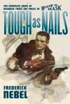 Tough as Nails: The Complete Cases of Donahue: From the Pages of Black Mask - Frederick Nebel, Will Murray, Rob Preston