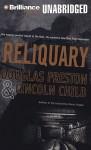 Reliquary (Pendergast #2) - Douglas Preston, Lincoln Child, Dick Hill
