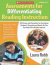 Assessments for Differentiating Reading Instruction: 100 Forms on CD and Checklists for Identifying Students' Strengths and Needs So You Can Help Every Reader Improve - Laura Robb