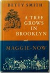 A Tree Grows in Brooklyn & Maggie-Now - Betty Smith