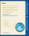 Developer's Guide to Microsoft Enterprise Library, C# Edition: C# Edition - Alex Homer, Nicolas Botto, Bob Brumfield, Grigori Melnik, Erik Renaud, Fernando Simonazzi, Chris Tavares