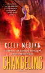 Changeling - Kelly Meding