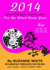 RAT 2014 YOUR FULL YEAR HOROSCOPES For the Wood Horse Year (SUZANNE WHITE'S 2014 HORSE YEAR BITTY BOOKS) - Suzanne White