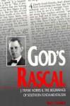 God's Rascal - Barry Hankins, John B. Boles